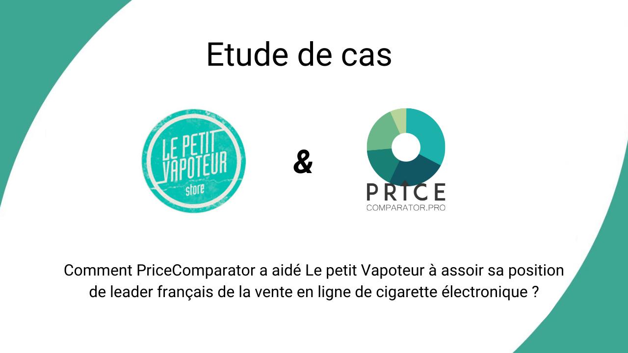 Etude de cas client Le Petit Vapoteur & PriceComparator